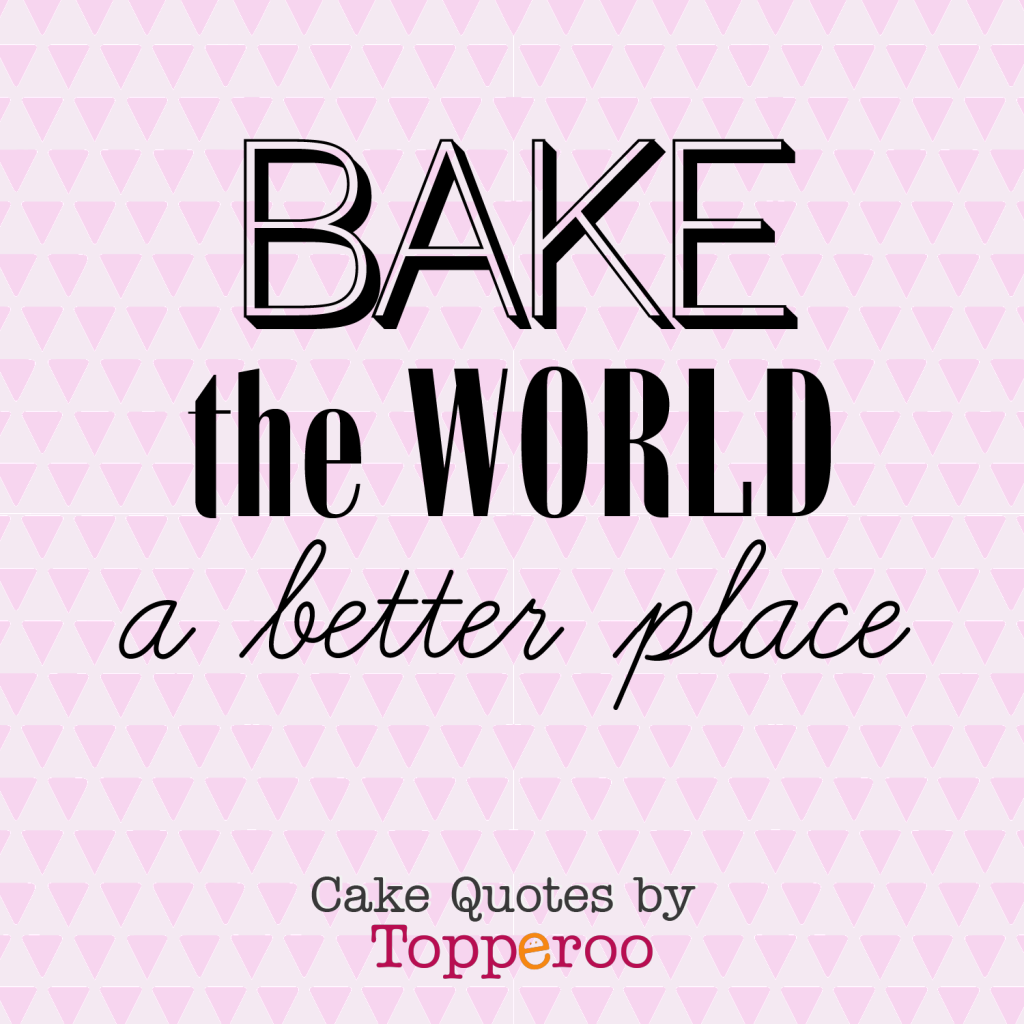Quotes that bakers live by Cake quotes, Baking quotes