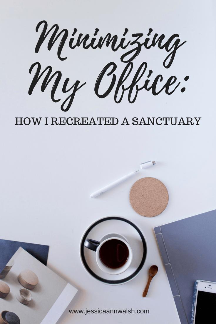Minimizing My Office: How I Recreated A Sanctuary