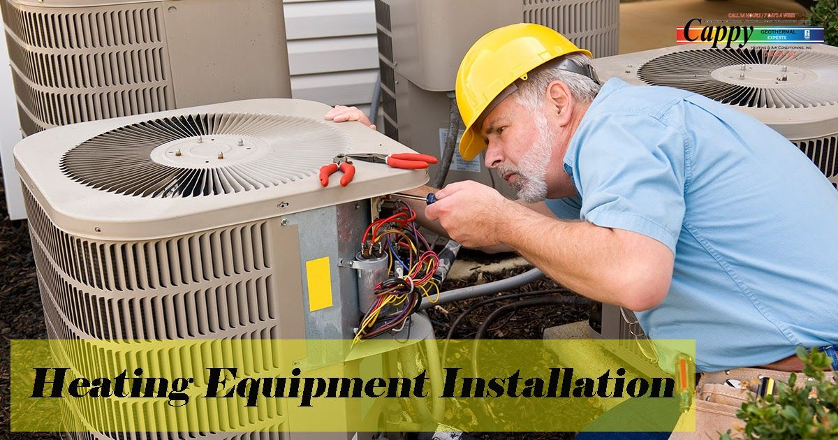 Whom To Hire For The Heating Equipment Installation In
