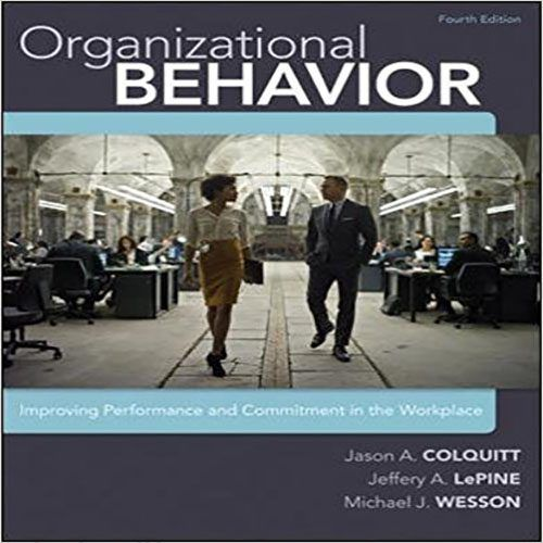 Solution manual for organizational behavior improving performance solution manual for organizational behavior improving performance and commitment in the workplace 4th edition by colquitt lepine and wesson pinterest fandeluxe Image collections