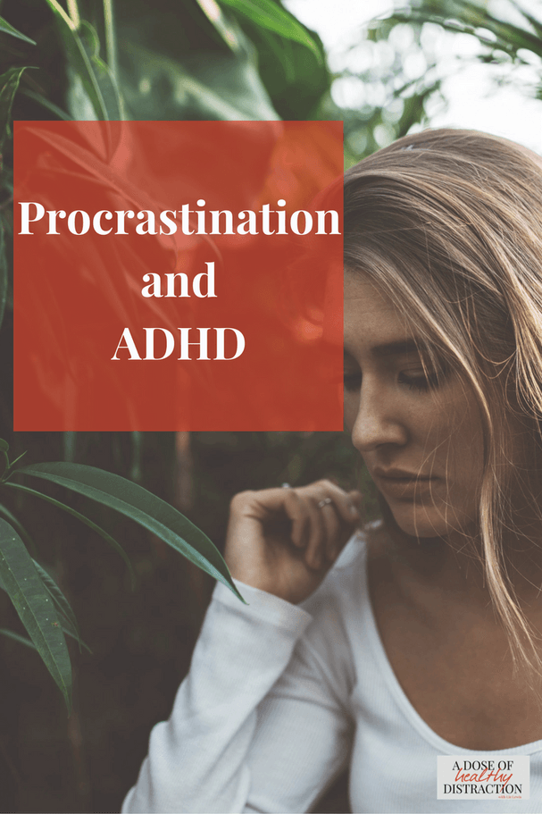 Is Procrastination Related To ADHD? ~ HealthyADHD | Info, Coaching, & Community for Women