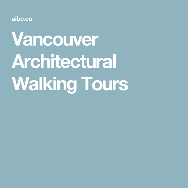 Vancouver Architectural Walking Tours
