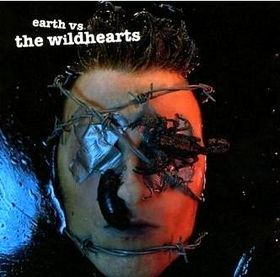 Earth Vs. The Wildhearts  If this album did not exist I would not be me.