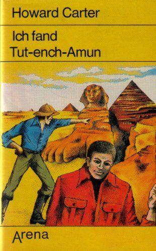 Ich Fand Tut Ench Amun Von Howard Carter Http Www Amazon De Dp 3401035983 Ref Cm Sw R Pi Dp Y9kzqb0r73gms Tut Ench Amun Amun Bucher