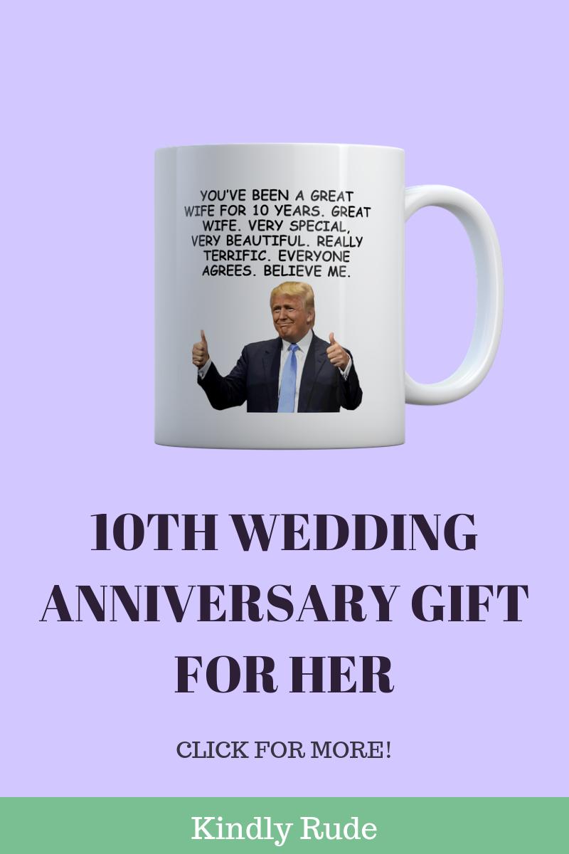 10th Anniversary Funny Trump Gift Mug For Women 18th