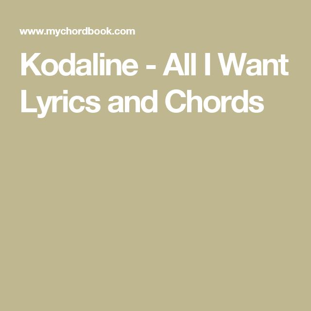 Kodaline All I Want Lyrics And Chords Music Pinterest Pianos