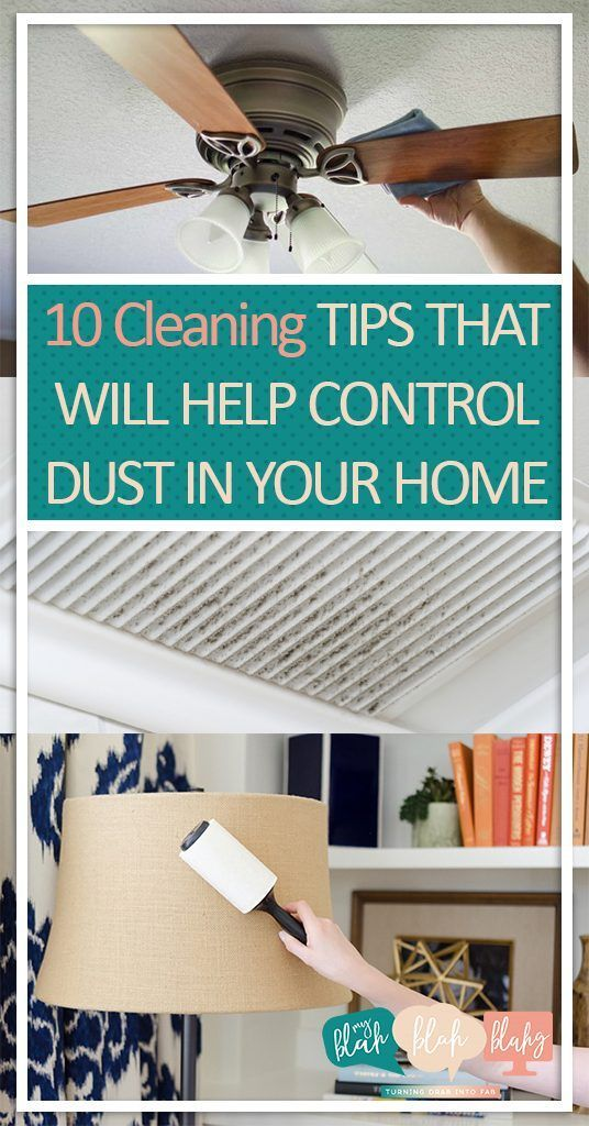 10 Cleaning Tips That Will Help Control Dust In Your Home Call