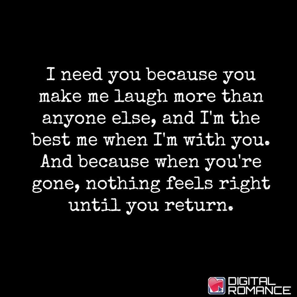 I Need You In My Life Quotes Nothing Feels Right Until You Return  Jm's Secret Warehouse Of