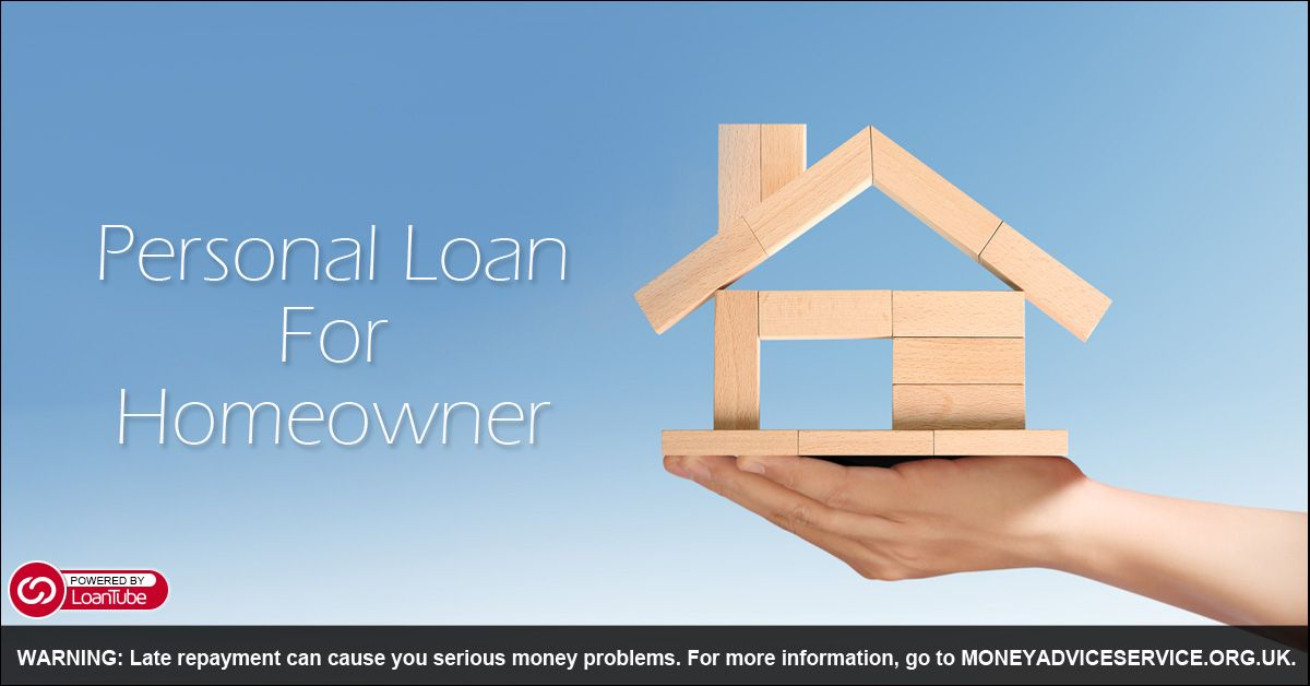 Personal Loan For Homeowner In The Uk Personal Loans Loans For Bad Credit Unsecured Loans