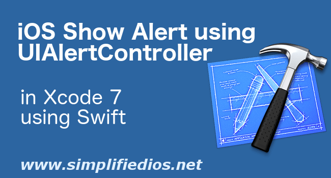 iOS Show Alert using UIAlertController Tutorial in Swift