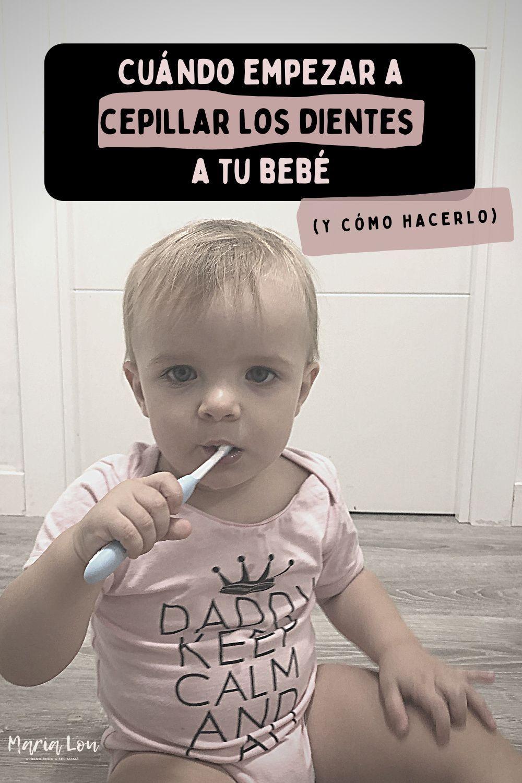 Cómo Y Cuándo Empezar A Cepillar Los Dientes A Tu Bebé Maria Lou Dientes De Bebe Odontologia Infantil Cepillado