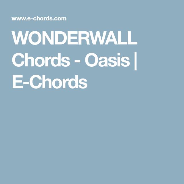 WONDERWALL Chords - Oasis | E-Chords | Guitar Chords | Pinterest ...