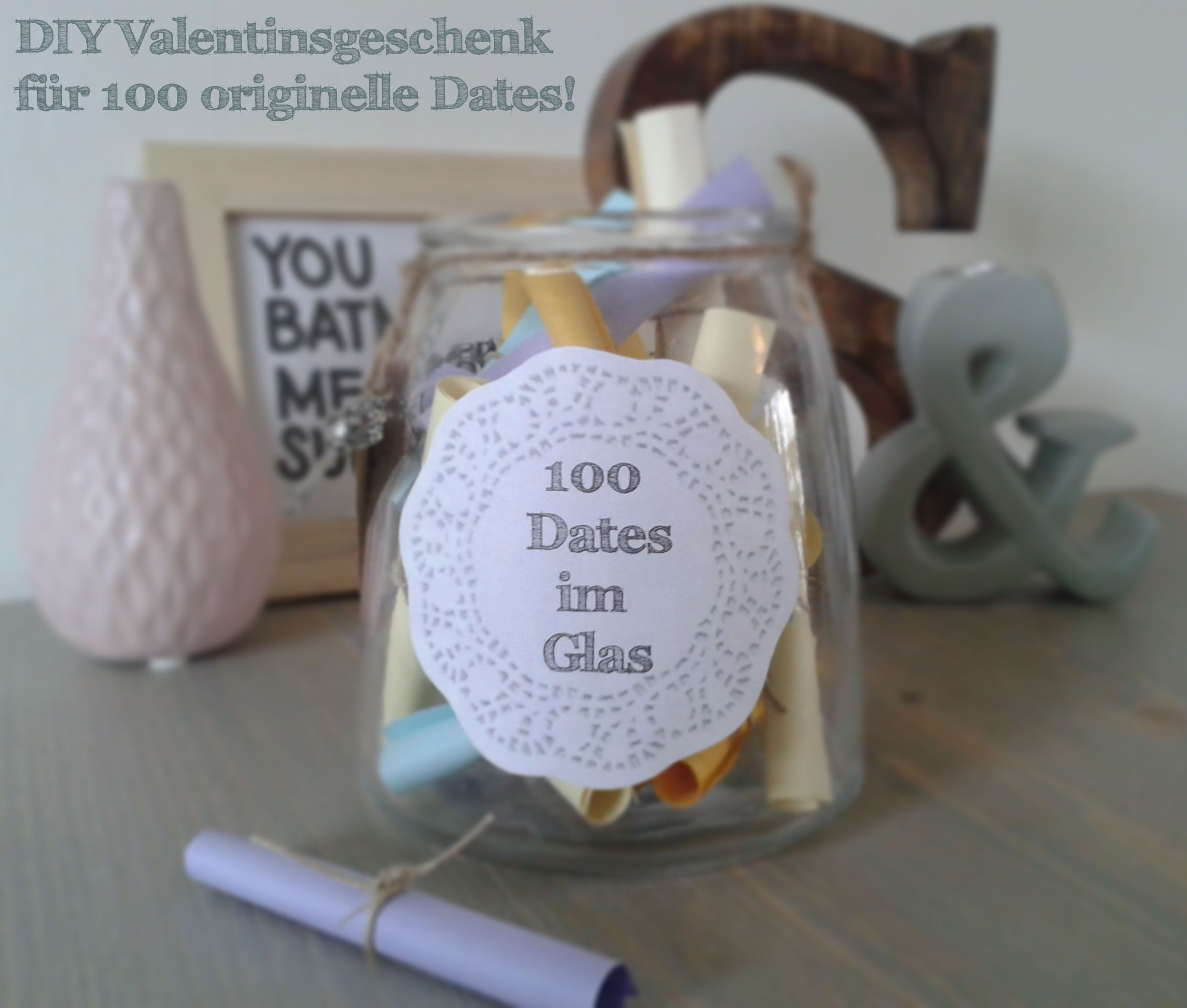 valentinstag mit diy geschenk 100 dates im glas alles was du brauchst ist ein dekoratives glas. Black Bedroom Furniture Sets. Home Design Ideas