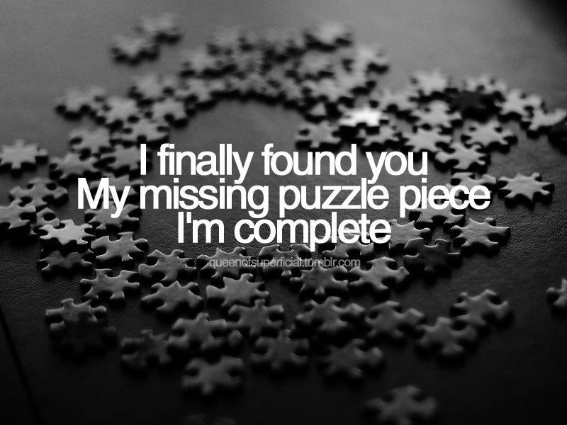 Lyric puzzle pieces lyrics : I finally found youMy missing puzzle pieceI'm complete | quote ...