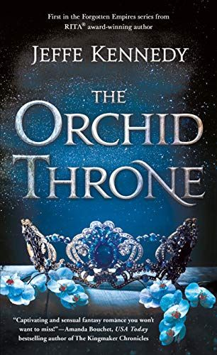 The Orchid Throne (Forgotten Empires Book 1) by Jeffe Ken