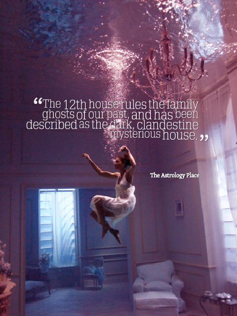 """""""The 12th House: It's Haunted! - The Astrology Place _____ """"fa fa fa fuuuuu - reals yall!"""""""