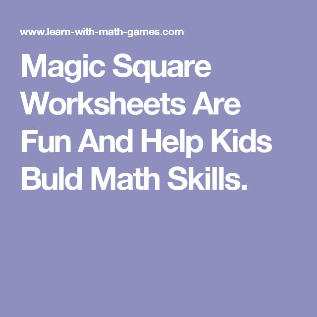 Magic Square Worksheets Are Fun And Help Kids Buld Math Skills