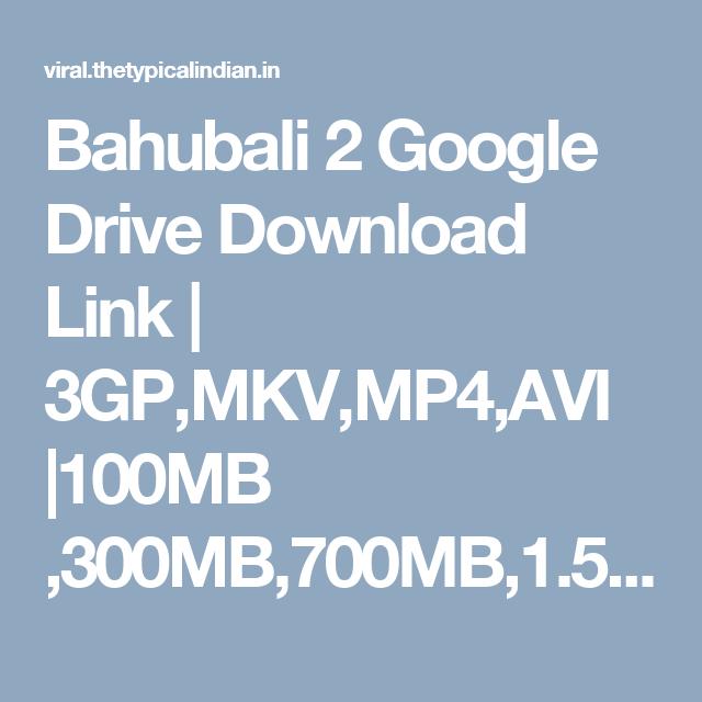 Bahubali 2 Google Drive Download Link | 3GP,MKV,MP4,AVI |100MB