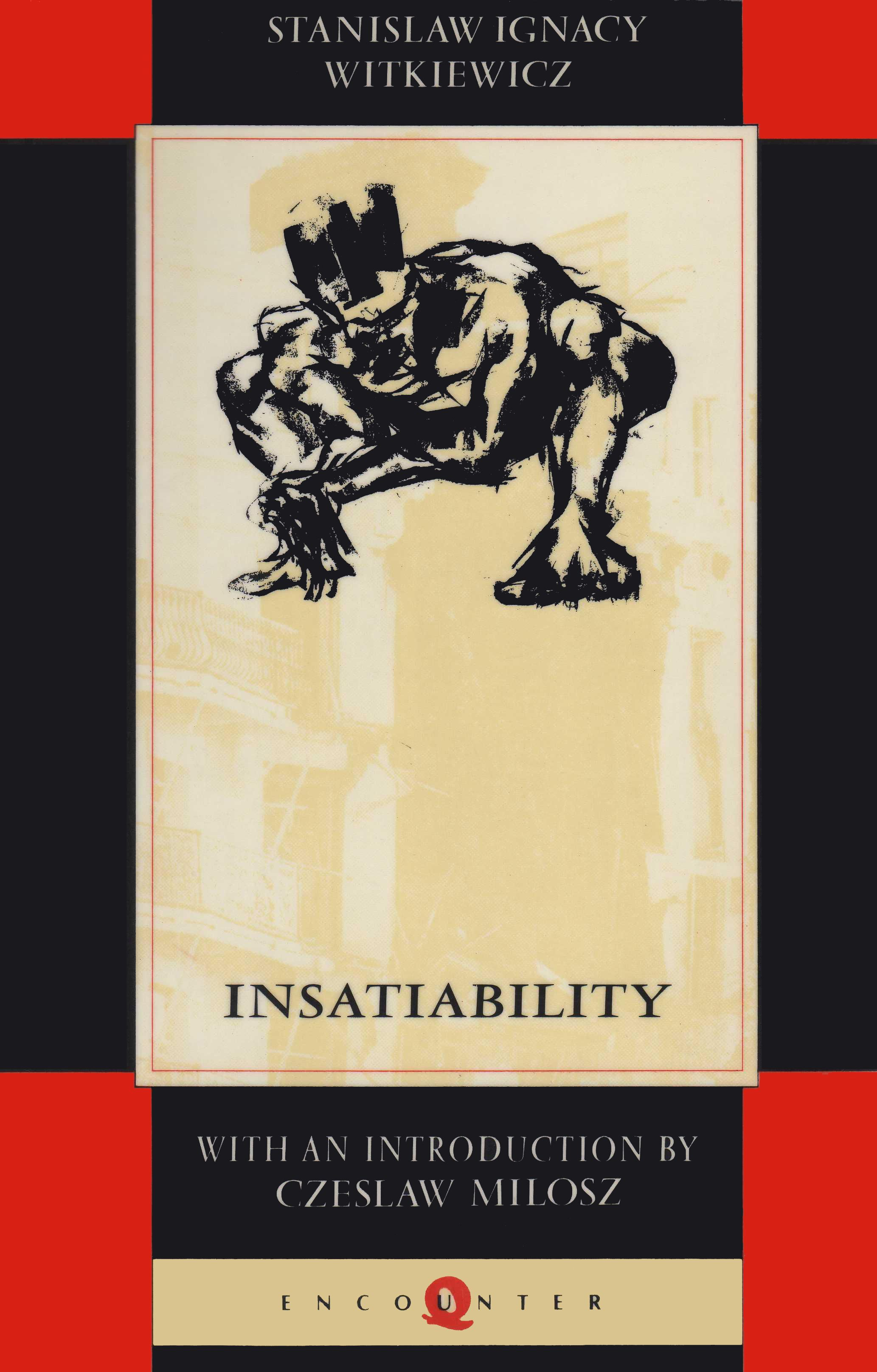 Cover of Witkacy's Insatiability, Encounter paperback English translation. Amazing, tattoo-worthy cover art by Robert Carter.