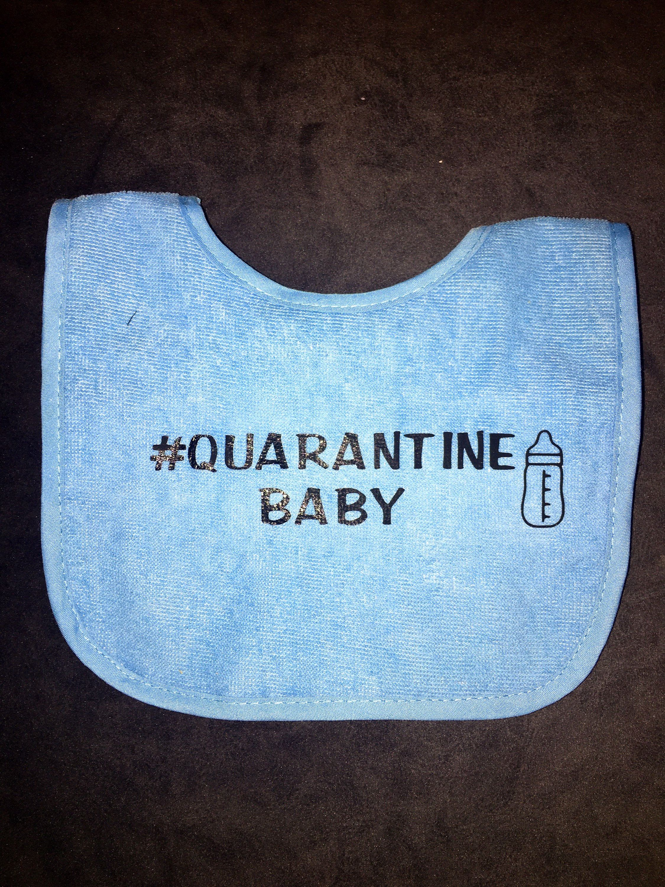 Quarantine baby bib - funny bib for boy or girl -