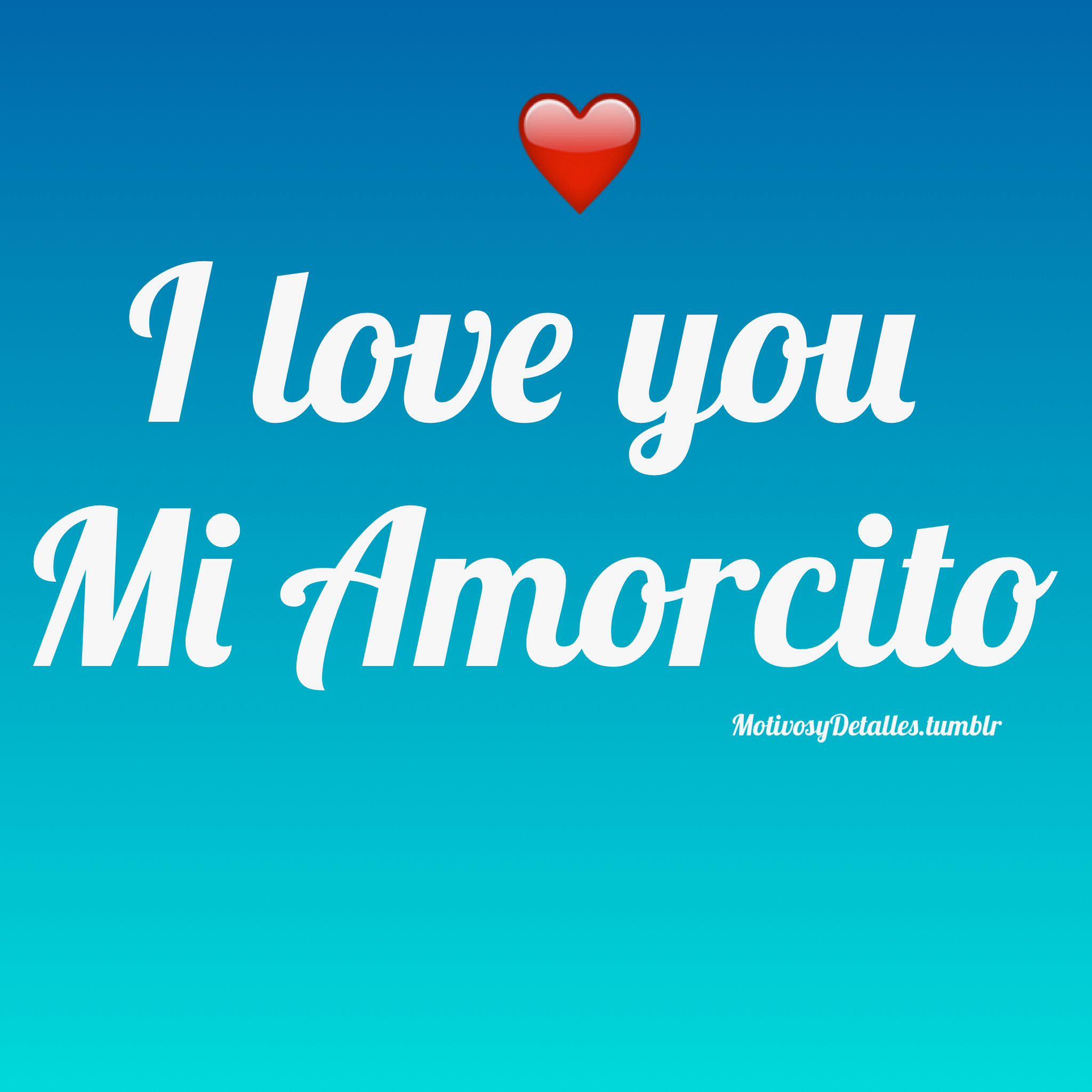 Good Morning Mi Amor Images : I love you te quiero amor frases de