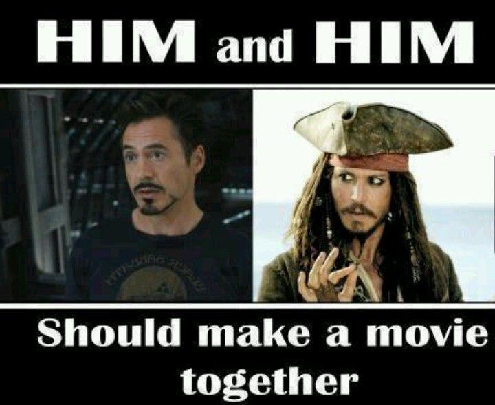 Jack sparrow and Tony Stark should make a movie together.
