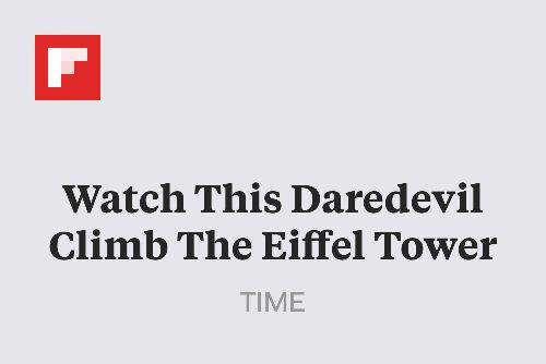 Watch This Daredevil Climb The Eiffel Tower http://flip.it/yzOSC