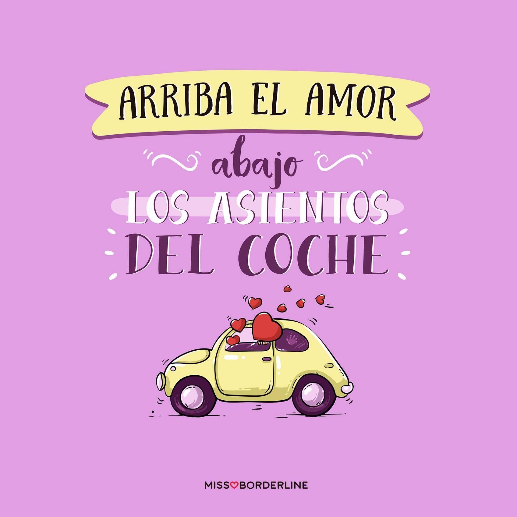 Arriba El Amor Abajo Los Asientos Del Coche Love Amor Frases