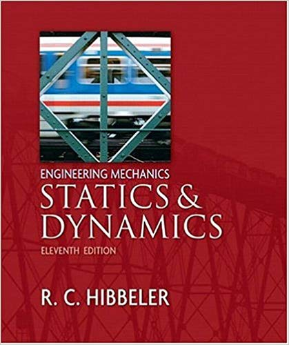 Engineering Mechanics Statics And Dynamics 11th Edition Russell C Hibbeler 9780132215091 A Engineering Mechanics Statics Mechanical Engineering Mechanic