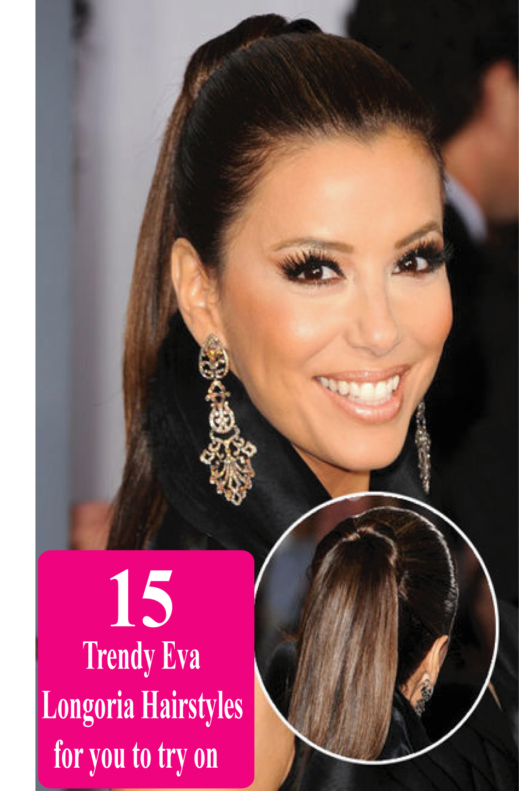 15 Trendy Eva Longoria Hairstyles For You To Try On Celebrity
