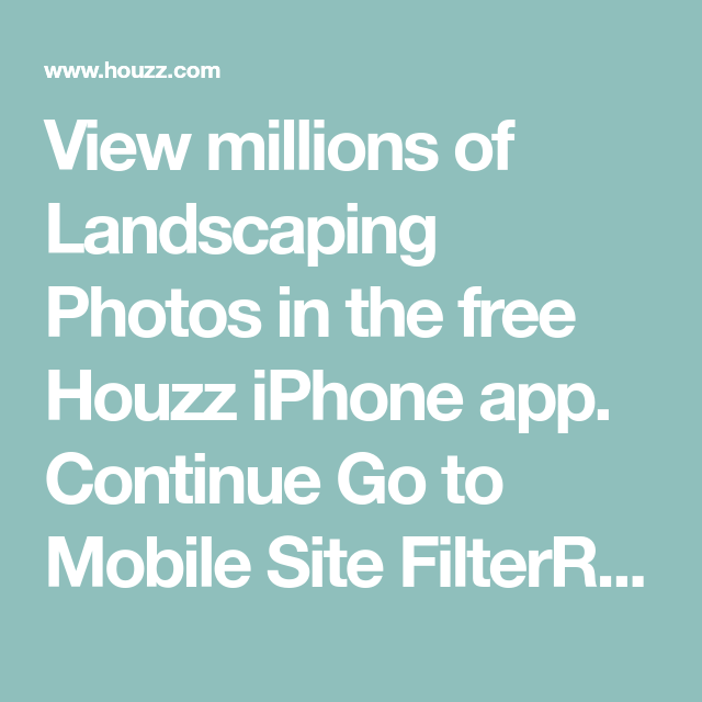 View millions of Landscaping Photos in the free Houzz