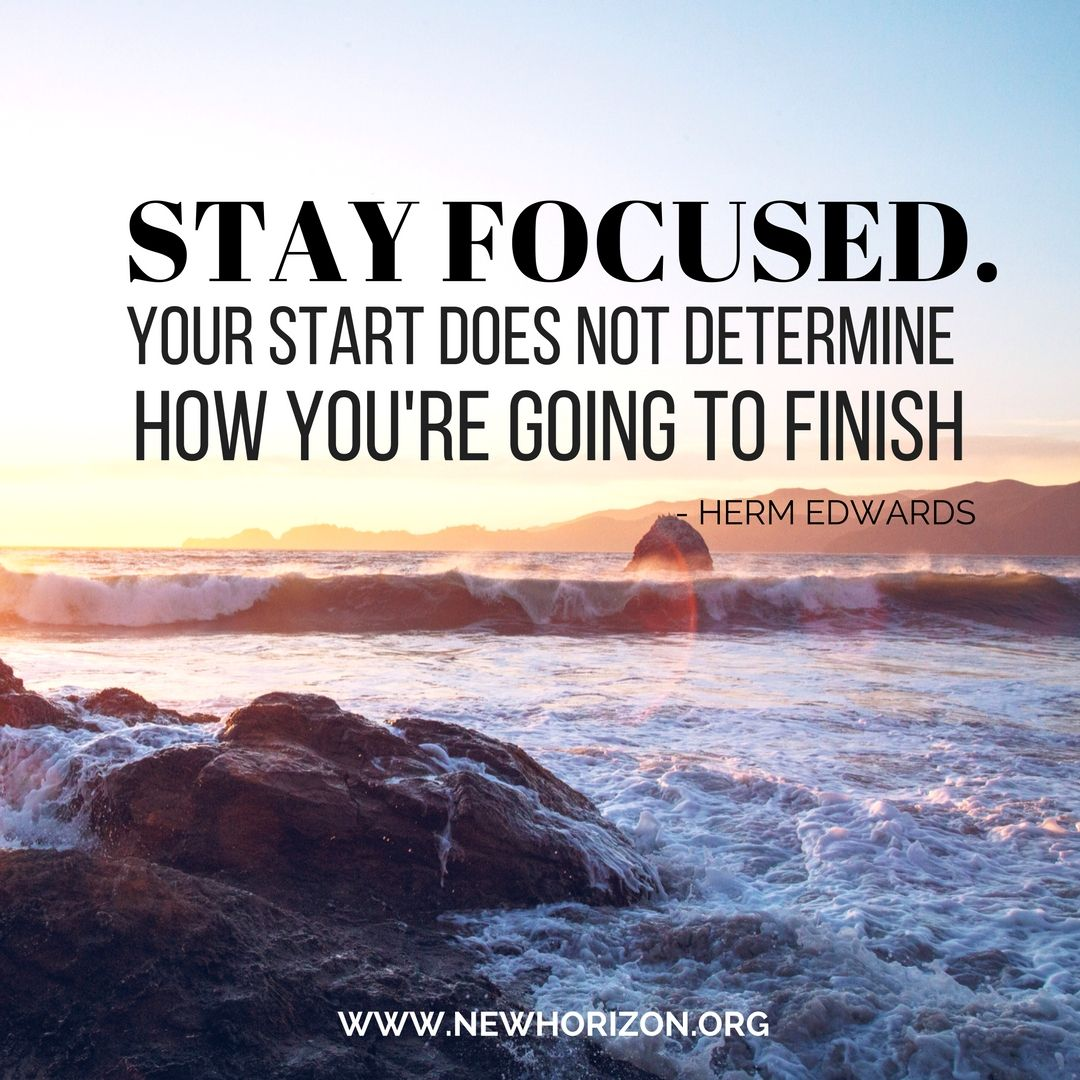 Stay focused on your goal. Always remember WHY you are