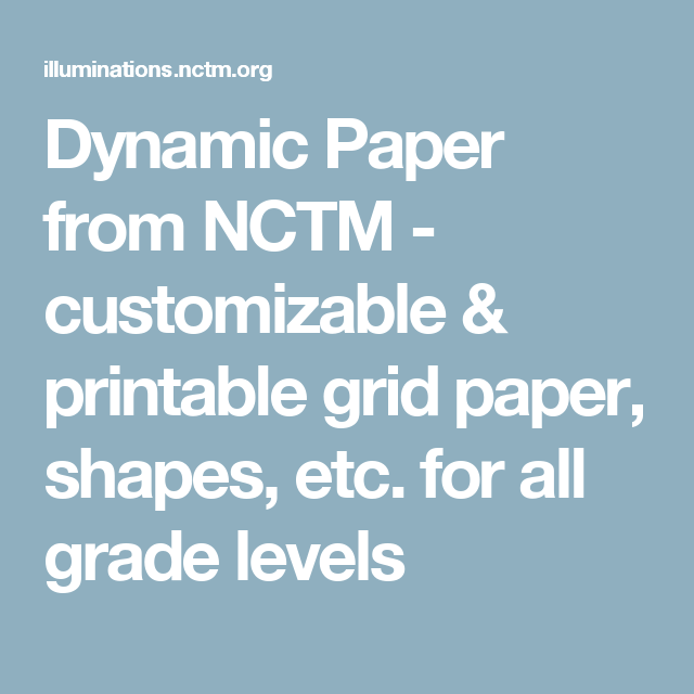 Dynamic Paper from NCTM - customizable & printable grid paper ...