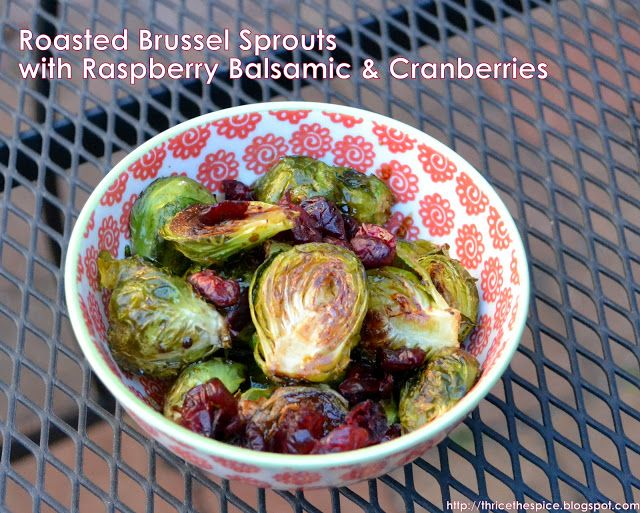 Roasted Brussels Sprouts with Raspberry Balsamic and Cranberries