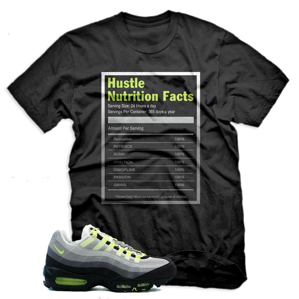 Hustle Facts T Shirt For Nike Air Max 95 Cool Grey Neon Green