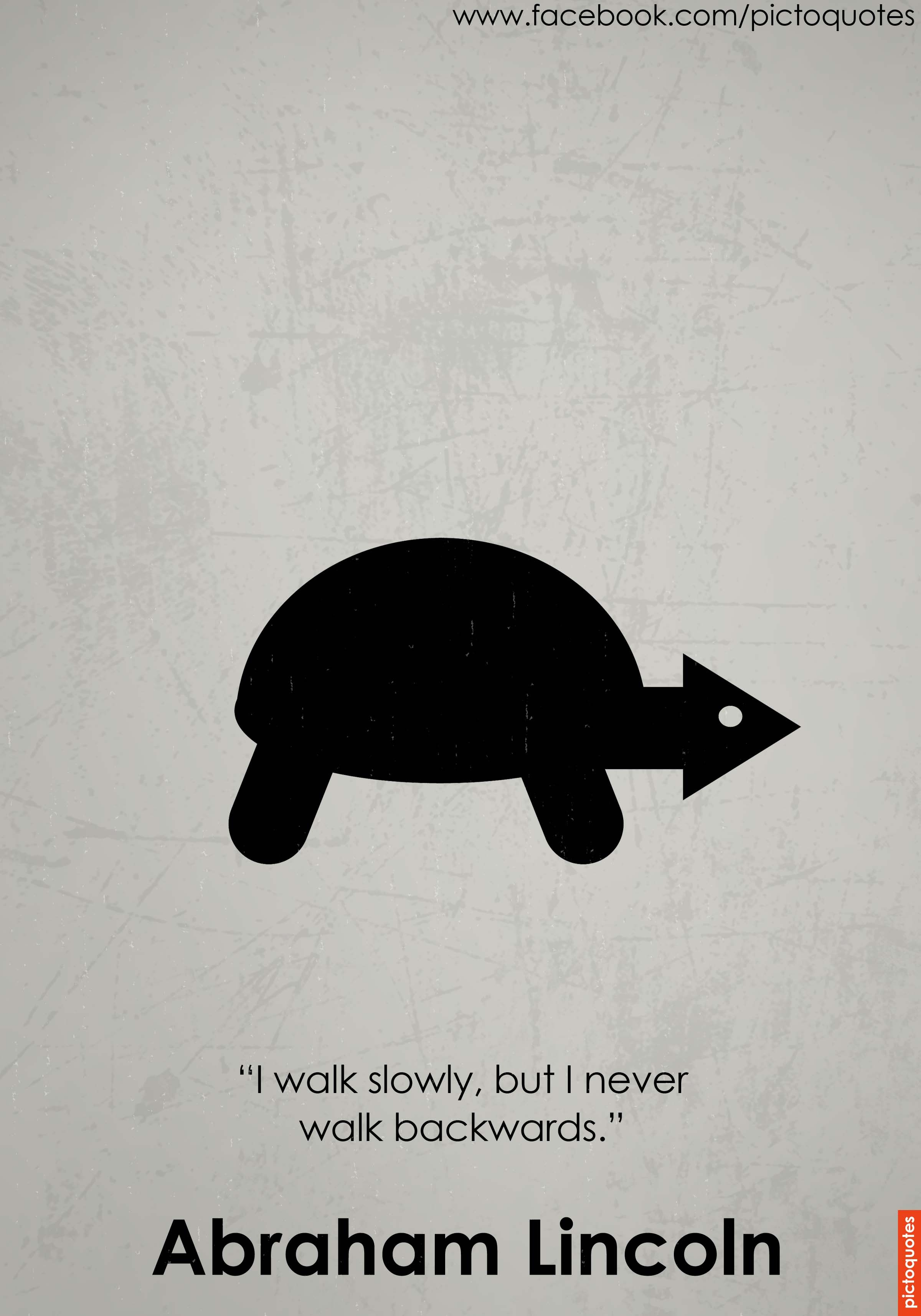 "Abraham Lincoln Quotes On Life I Walk Slowly But I Never Walk Backwards."" Abraham Lincoln Quotes"