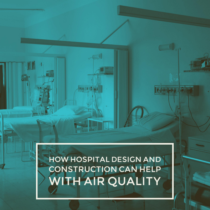 Hospital Air Filter News - How Hospital Design and Construction Can Help Improve Poor Hospital Air Quality - Air Filters for Clean Air