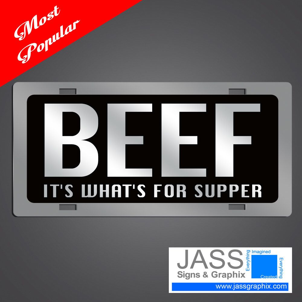 Beef License Plates- Beef, It's What's for supper for  trucks, cars, & SUV's.  Farmers love our mirror car tags and beef license plates by LogisticalGraphix on Etsy https://www.etsy.com/listing/211030935/beef-license-plates-beef-its-whats-for