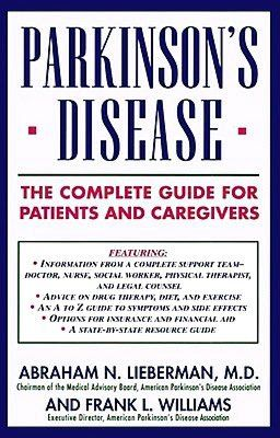 Parkinson's Disease: The Complete Guide for Patients and ...