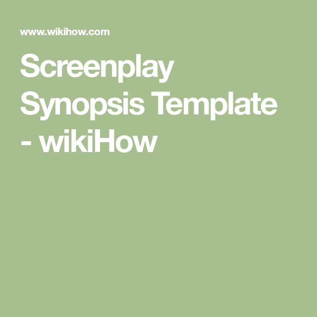Screenplay Synopsis Template  Wikihow  Writing