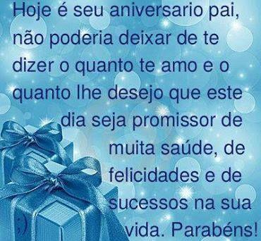 Hoje é Seu Aniversário Pai Felicidades Felizaniversario Parabens