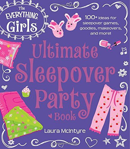 The Everything Girls Ultimate Sleepover Party Book: 100+ Ideas for Sleepover Games, Goodies, Makeovers, and More! (Everything® Kids) by Laura McIntyre http://www.amazon.com/dp/144057393X/ref=cm_sw_r_pi_dp_oYeiwb1FT8G9N