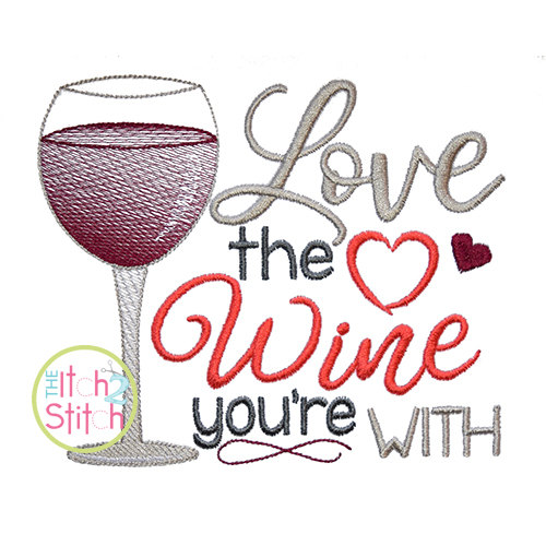 Download Love the Wine you're With embroidery design, INSTANT ...