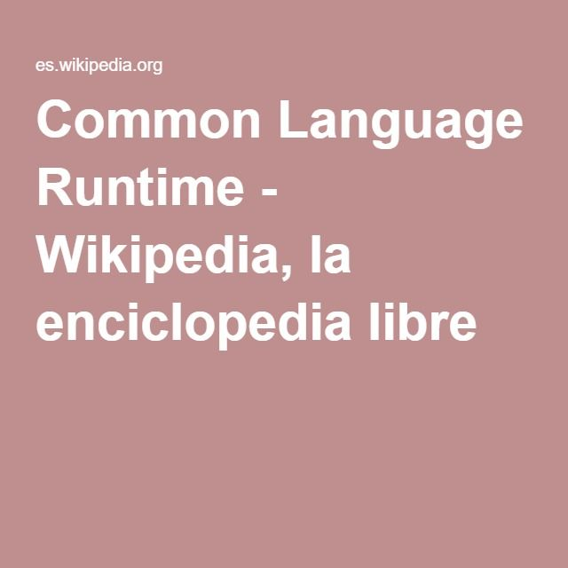 Common Language Runtime - Wikipedia, la enciclopedia libre