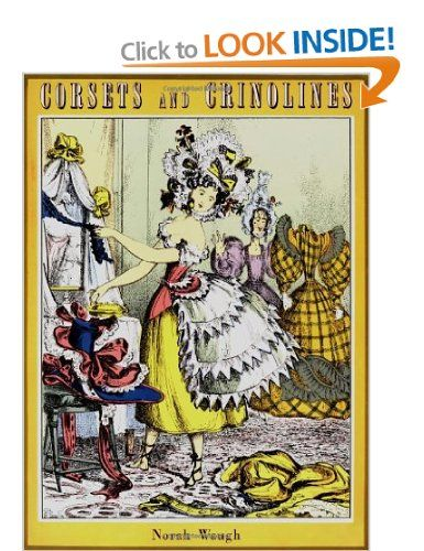Corsets and Crinolines: Amazon.co.uk: Norah Waugh: Books