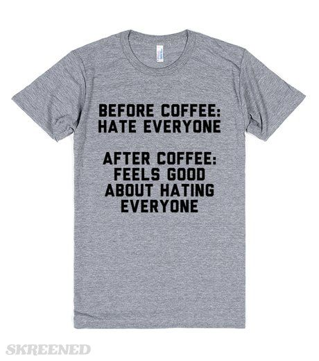 Before coffee, hate everyone, after coffee, feels good about hating everyone. Show off your sassy side and your love for coffee at the same time. This makes a great gift for your sassiest, coffee loving best friend! #coffee