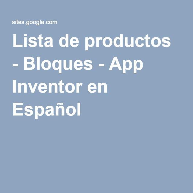 Lista De Productos Bloques App Inventor En Español Inventores Lista Bloques