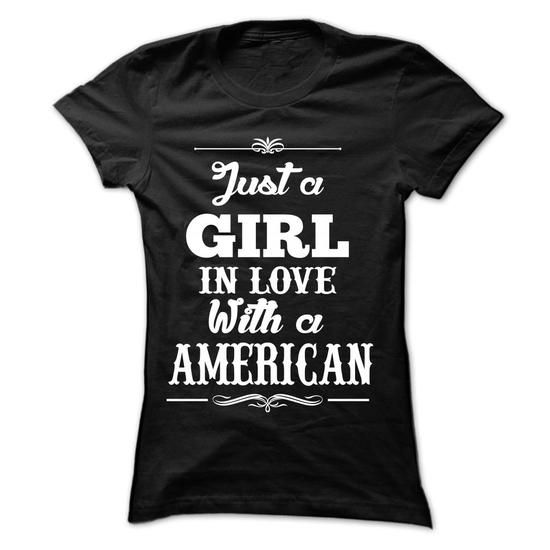 TT - Just A Girl In Love With A AMERICAN  - #diy gift #gift for men. TAKE IT => https://www.sunfrog.com/LifeStyle/TT--Just-A-Girl-In-Love-With-A-AMERICAN-.html?68278
