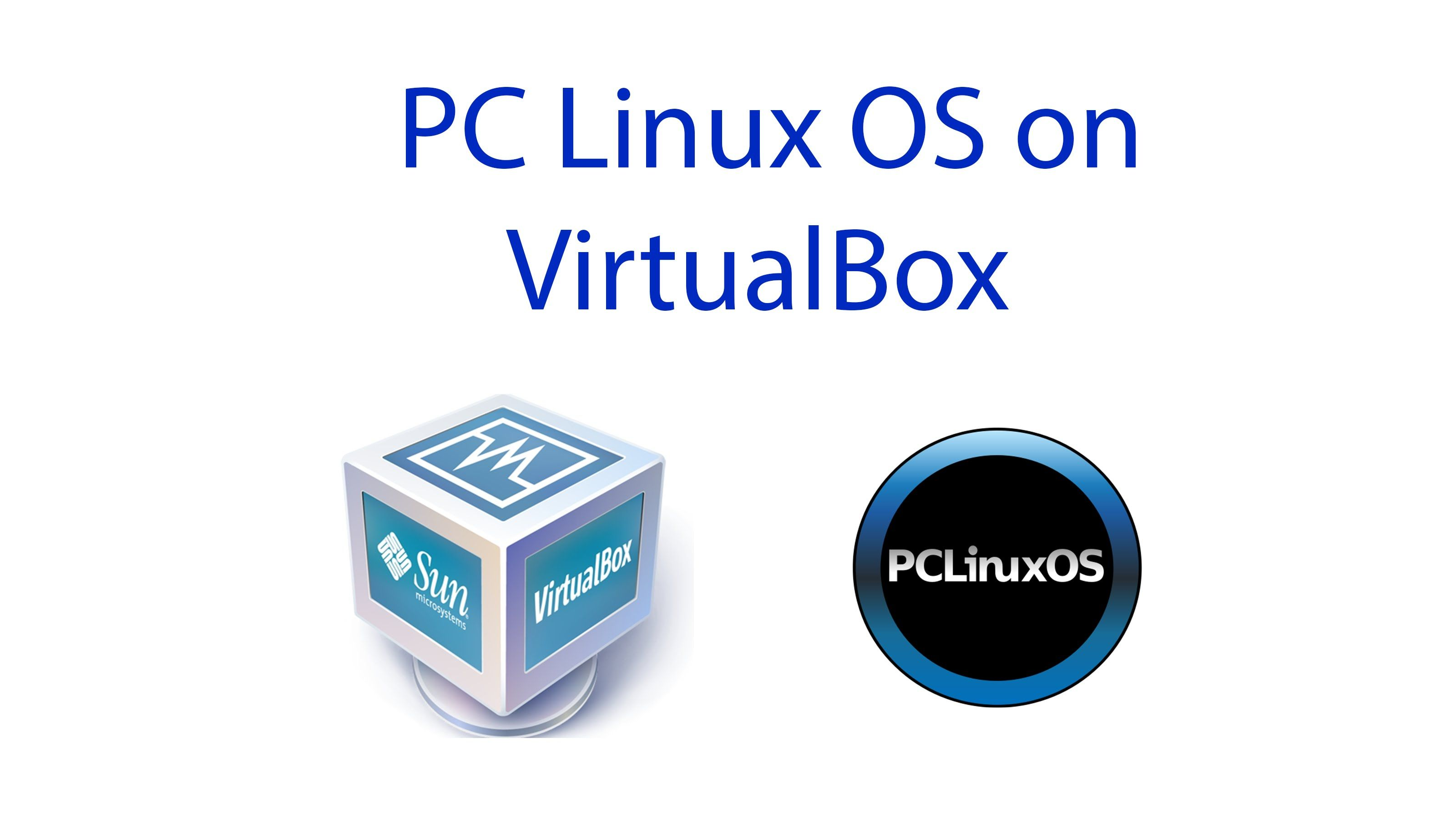 How to Install PC Linux OS & Guest Additions on Virtual Box