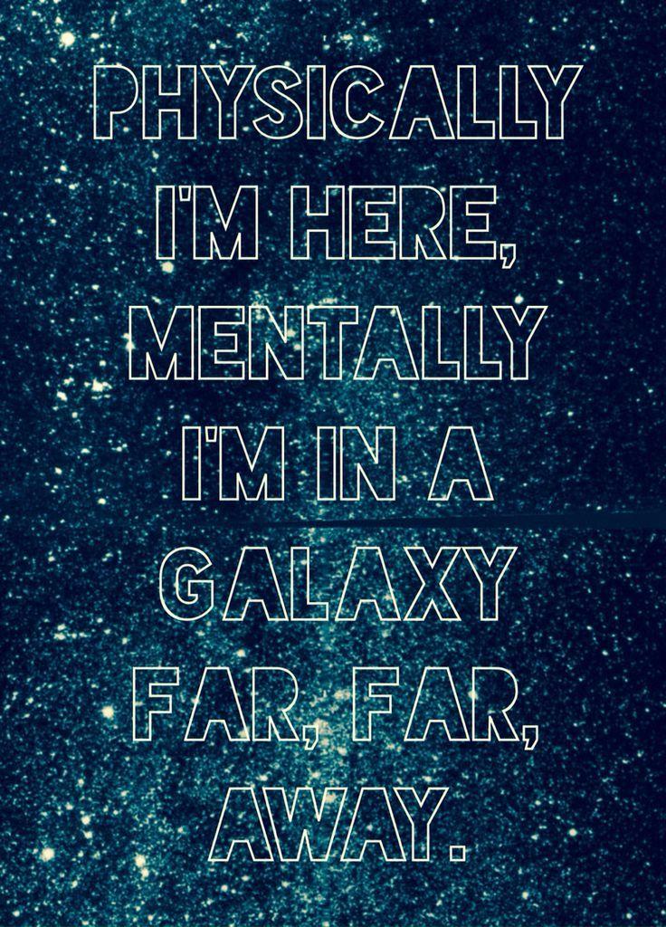 'Physically I'm Here, Mentally I'm on a Galaxy Far, Far, Away', Star Wars Humor...